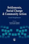 Settlements, Social Change and Community Action: Good Neighbours