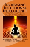 Increasing Intuitional Intelligence by Martha Char Love