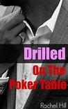 EROTICA: DRILLED ON THE POKER TABLE: Taboo Romance Erotic Steamy Short Story (Older Man Younger Woman Romance Forbidden Love BBW Short Stories)