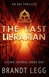 The Last Librarian: An AOI Thriller (The Justar Journal Book 1)