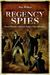 Regency Spies: Secret Histories of Britain's Rebels and Revolutionaries