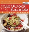 The Six O'Clock Scramble Meal Planner: A Year of Quick, Delicious Meals to Help You Prevent and Manage Diabetes