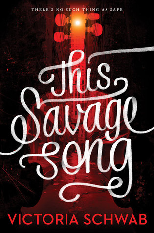 This Savage Song (Monsters of Verity, #1)