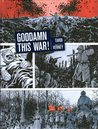 Goddamn This War! by Jacques Tardi