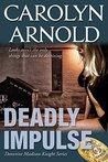 Deadly Impulse (Detective Madison Knight Series #6)
