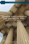 Higher Education in the American West: Regional History and State Contexts (Higher Education and Society)