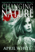 Changing Nature (The Immortal Descendants #3)