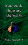 Skateboards, Magic, and Shamrocks