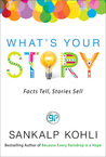 What's Your Story  by Sankalp Kohli