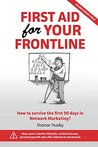First Aid for Your Frontline: How to survive the first 90 days in Network Marketing?