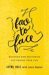 Face to Face: Discover How Mentoring Can Change Your Life