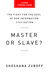Master or Slave?: The Fight for the Soul of Our Information Civilization