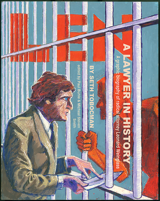 Len, A Lawyer in History: A Graphic Biography of Radical Attorney Leonard Weinglass