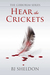 Hear the Crickets (The Gibborim Series, Book One)