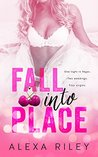 Fall Into Place by Alexa Riley