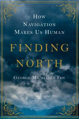 Finding North: How Navigation Makes Us Human