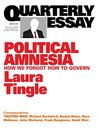 Political Amnesia: How We Forgot How To Govern (Quarterly Essay #60)