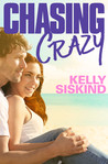 Chasing Crazy by Kelly Siskind
