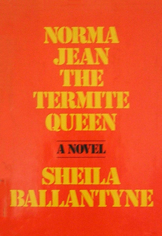 Norma Jean  the Termite Queen by Sheila Ballantyne