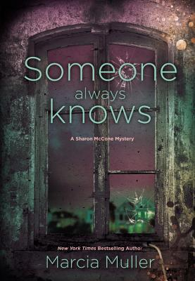 Someone Always Knows (Sharon McCone #31)