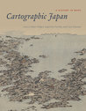 Cartographic Japan: A History in Maps