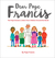Dear Pope Francis by Pope Francis