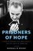 Prisoners of Hope: Lyndon B. Johnson, the Great Society, and the Limits of Liberalism