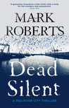 Dead Silent (Red River City, #2)