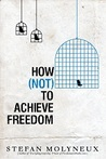 How (not) to Achieve Freedom