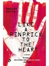 Like a Pinprick to the Heart by Shujoy Dutta