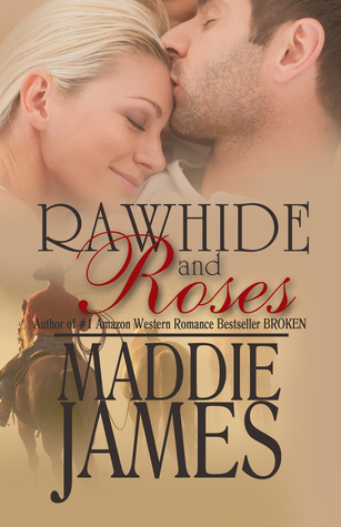 Rawhide and Roses by Maddie James