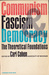 Communism, Fascism, and Democracy: The Theoretical Foundations