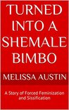 Turned into a Shemale Bimbo: A Story of Forced Feminization and Sissification