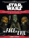 Aliens: The Face of Evil (Star Wars: Tales from a Galaxy Far, Far Away; Journey to Star Wars: The Force Awakens)