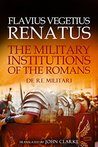The Military Institutions of the Romans