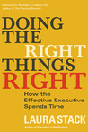 Doing the Right Things Right: How the Effective Executive Spends Time