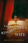 The Ringmaster's Wife by Kristy Cambron