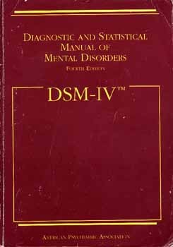 Diagnostic and Statistical Manual of Mental Disorders DSM-IV by American Psychiatric Associ...