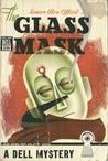 The Glass Mask
