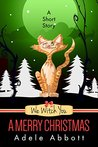 We Witch You A Merry Christmas (A Witch P.I. Mystery #5.5)