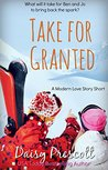 Take for Granted (Modern Love Story Shorts, #2)