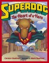 Superdog: The Heart of a Hero