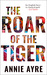 The Roar of the Tiger