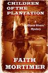 Children of the Plantation by Faith Mortimer