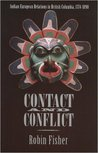 Contact and Conflict: Indian-European Relations in British Columbia, 1774-1890