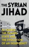 The Syrian Jihad: Al-Qaeda, the Islamic State and the Evolution of an Insurgency