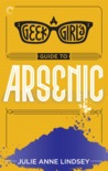 A Geek Girl's Guide to Arsenic (Geek Girl Mysteries #2)