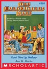 Don't Give Up, Mallory (The Baby-Sitters Club, #108)