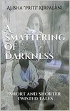 A Smattering of Darkness