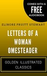 Letters Of A Woman Homesteader: By Elinore Pruitt Stewart - Illustrated (Comes with a Free Audiobook)
